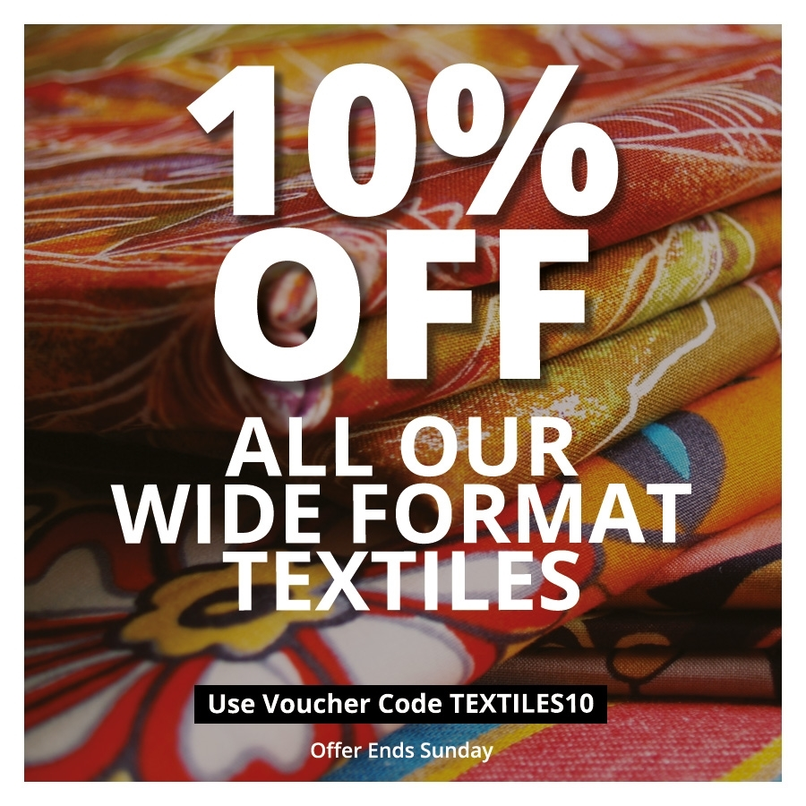 10% off Wide Format Textiles