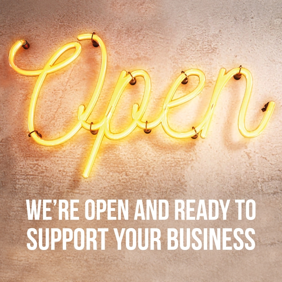 We're Open and Ready to Support Your Business!