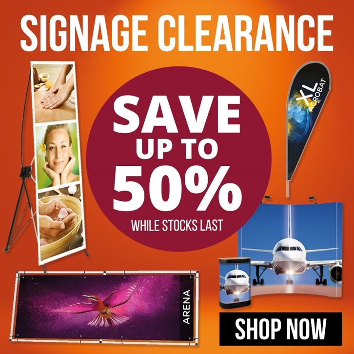 Save Up To 50% in our Signage Clearance!